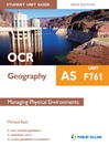 OCR AS Geography Student Unit Guide New Edition (eBook): Unit F761 Managing Physical Environments