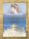 Lady Almina and the Real Downton Abbey (eBook)