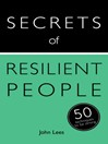 Secrets of Resilient People (eBook): 50 Techniques to Be Strong