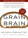 Grain Brain (eBook): The Surprising Truth about Wheat, Carbs, and Sugar--Your Brain's Silent Killers