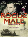 Rogue Male (eBook): Death and Seduction in World War II with Mister Major Geoff