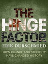 The Hinge Factor (eBook): How Chance and Stupidity Have Changed History