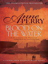 Blood on the Water (eBook): William Monk Mystery Series, Book 20