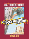 Rock On (eBook): The Extreme Team Series, Book 5