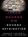 The Bourne Retribution (eBook): Bourne Series, Book 11