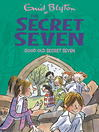 Good Old Secret Seven (eBook): Secret Seven Series, Book 12