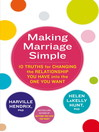Making Marriage Simple (eBook): 10 Truths for Changing the Relationship You Have into the One You Want