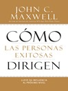 Cómo las Personas Exitosas Dirigen (eBook): Lleve su Influencia al Próximo Nivel