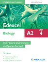 Edexcel A2 Biology Student Unit Guide (eBook): Unit 4 The Natural Environment and Species Survival
