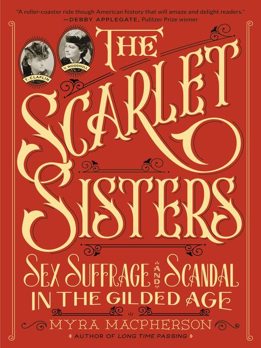 The Scarlet Sisters (eBook): Sex, Suffrage, and Scandal in the Gilded Age