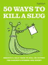 50 Ways to Kill a Slug (eBook)