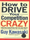 How to Drive Your Competition Crazy (eBook): Creating Disruption for Fun and Profit