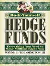 Do-It-Yourself Hedge Funds (eBook): Everything You Need to Make Millions Right Now