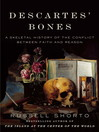 Descartes' Bones (eBook): A Skeletal History of the Conflict between Faith and Reason