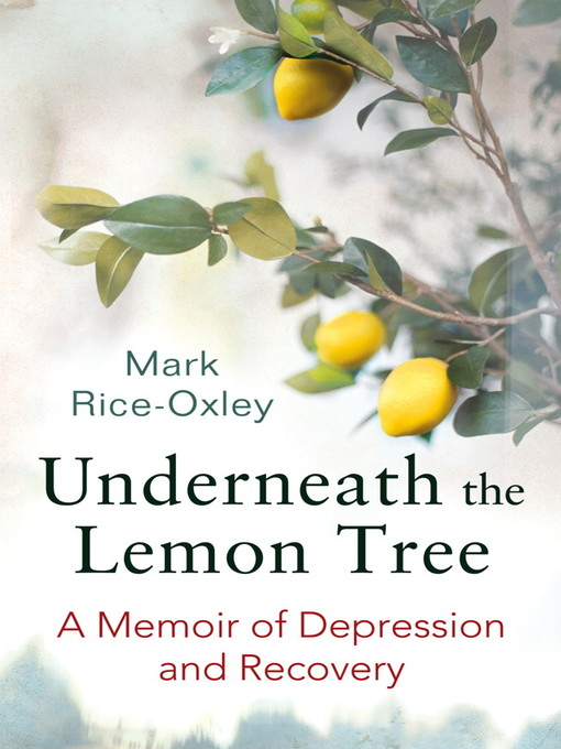 Underneath the Lemon Tree (eBook): A Memoir of Depression and Recovery