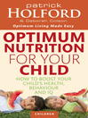 Optimum Nutrition For Your Child (eBook): How to boost your child's health, behaviour and IQ