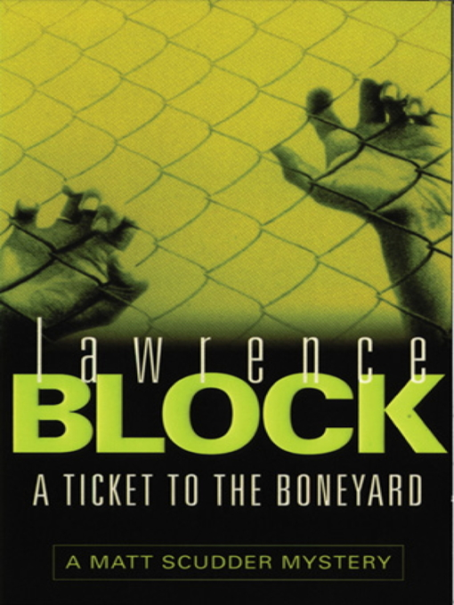 A Ticket to the Boneyard (eBook): Matthew Scudder Series, Book 8