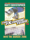 Into the Danger Zone (eBook): The Extreme Team Series, Book 6