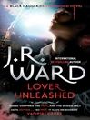 Lover Unleashed (eBook): Black Dagger Brotherhood Series, Book 9