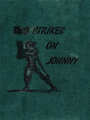 Two Strikes On Johnny (eBook)