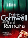 All That Remains (eBook): Kay Scarpetta Series, Book 3