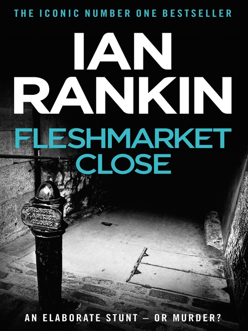 Fleshmarket Close (eBook): Inspector Rebus Series, Book 15