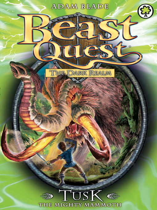 Tusk the Mighty Mammoth (eBook): Beast Quest: The Dark Realm Series, Book 5