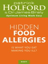 Hidden Food Allergies (eBook): Is What You Eat Making You Ill?