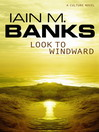 Look to Windward (eBook)