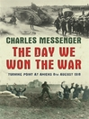 The Day We Won The War (eBook): Turning Point At Amiens, 8 August 1918