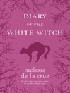 Diary of the White Witch (eBook): Witches of the East Series, Book 0.5