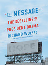 The Message (eBook): The Reselling of President Obama