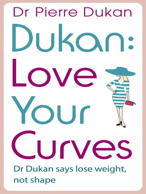 Love Your Curves (eBook): Dr Dukan Says Lose Weight, Not Shape