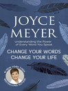 Change Your Words, Change Your Life (eBook): Understanding the Power of Every Word You Speak