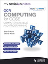 My Revision Notes OCR Computing for GCSE eBook ePub                   Computer Systems and Programming (eBook)