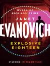 Explosive Eighteen (eBook): Stephanie Plum Series, Book 18