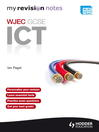 Revision Notes (eBook): WJEC ICT for GCSE Ebook