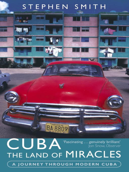 Cuba: The Land of Miracles (eBook): A Journey Through Modern Cuba