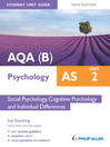 AQA(B) AS Psychology Student Unit Guide New Edition (eBook): Unit 2 Social Psychology, Cognitive Psychology and Individual Differences