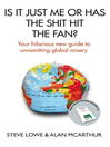 Is It Just Me or Has the Shit Hit the Fan? (eBook): Your Hilarious New Guide to Unremitting Global Misery