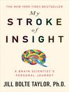 My Stroke of Insight (eBook): A Brain Scientist's Personal Journey