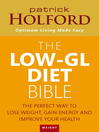 The Low-GL Diet Bible (eBook): The Perfect Way to Lose Weight, Gain Energy and Improve Your Health