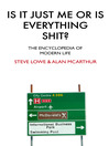 Is It Just Me or is Everything Shit? (eBook)