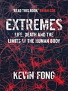 Extremes (eBook): Life, Death and the Limits of the Human Body