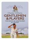 Gentlemen & Players (eBook): The Death of Amateurism in Cricket