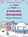 The Rise and Fall of a Yummy Mummy (eBook)
