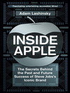 Inside Apple (eBook): The Secrets Behind the Past and Future Success of Steve Jobs's Iconic Brand