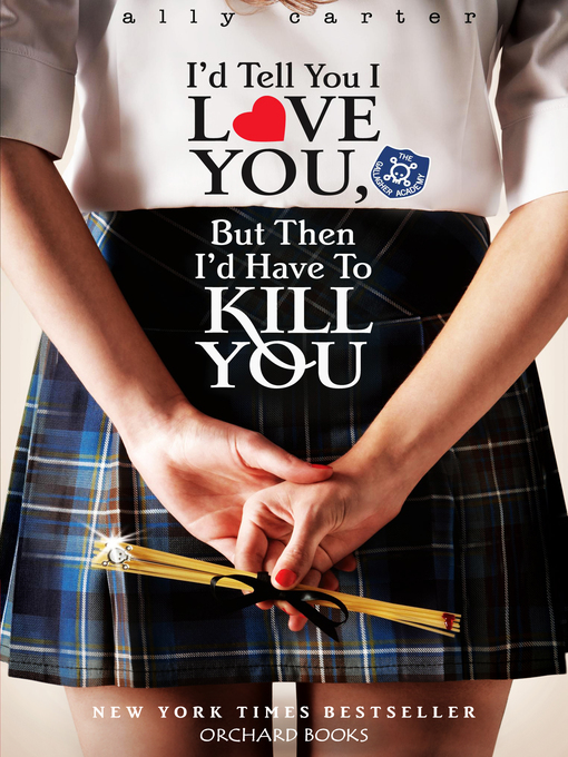 I'd Tell You I Love You, But Then I'd Have to Kill You (eBook)
