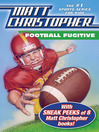 Football Fugitive with SNEAK PEEKS of 8 Matt Christopher Books (eBook)