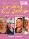 The Secret Diary of a Grumpy Old Woman (eBook)
